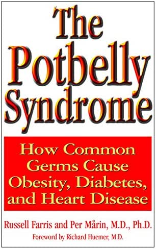 The Potbelly Syndrome: How Common Germs Cause Obesity, Diabetes, and Heart Disease