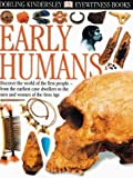 Early Humans, Nick Merriman and Dorling Kindersley Publishing Staff, 0789465590