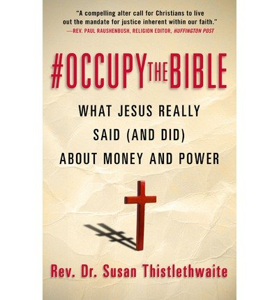 Download Occupy the Bible: What Jesus Really Said (& Did) About Money & Power (Paperback) - Common pdf epub