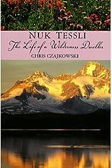 Nuk Tessli: The Life of a Wilderness Dweller Paperback