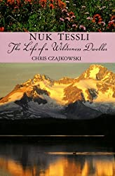 Nuk Tessli: The Life of a Wilderness Dweller