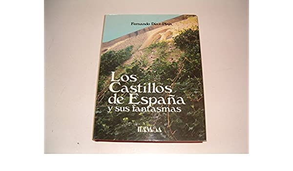 Los Castillos de España y sus fantasmas.: Amazon.es: FERNANDO DÍAZ ...