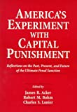 img - for America's Experiment With Capital Punishment: Reflections on the Past, Present, and Future of the Ultimate Penal Sanction book / textbook / text book