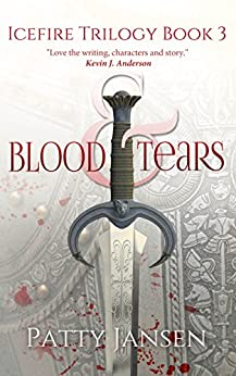 Blood & Tears (Icefire Trilogy Book 3) by [Jansen, Patty]