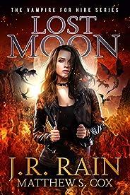 Lost Moon: A Samantha Moon Paranormal Mystery Novel (Vampire for Hire Book 18)