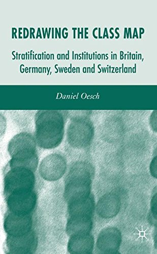 Redrawing the Class Map: Stratification and Institutions in Britain, Germany, Sweden and Switzerland