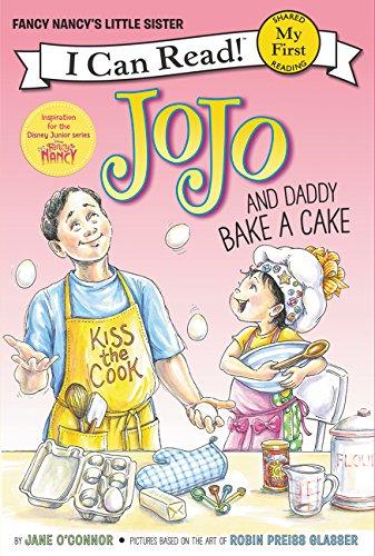 (Fancy Nancy: JoJo and Daddy Bake a Cake (My First I Can Read))