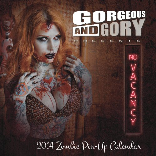 No Vacancy: Gorgeous & Gory's 2014 Zombie Pinup Calendar