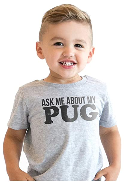 0710a29a6 Ask Me About My Pug Infant T Shirt Funny Dog Face Flip Costume Cute Toddler  Tee