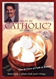 Why Be Catholic? / Catholic Dads Aren't Wimps [DVD]