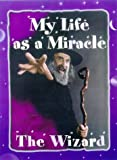 My Life as a Miracle, Wizard of New Zealand staff, 0908812736