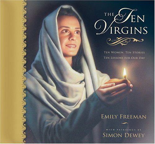 The Ten Virgins: Ten Women, Ten Stories, Ten Lessons for Our Day