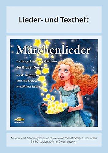 Märchenlieder - Zu den schönsten Märchen der Brüder Grimm: Lieder- und Textheft: 28 Seiten · A5 Heft · Melodien und Text mit Gitarrengriffen, Instrumentalstimmen und Spielanleitungen