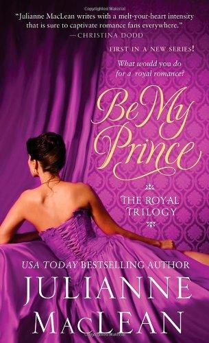 Download Be My Prince (Royal Trilogy) pdf epub