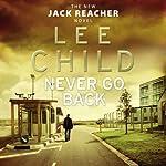 Never Go Back: Jack Reacher 18   Lee Child