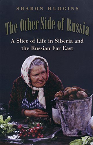 The Other Side of Russia: A Slice of Life in Siberia and the Russian Far East (Eugenia & Hugh M. Stewart '26 Series)