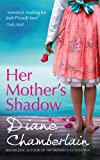 Front cover for the book Her Mother's Shadow by Diane Chamberlain