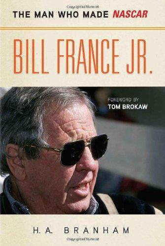 Bill France Jr.: The Man Who Made NASCAR PDF