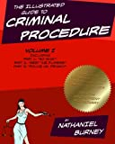 The Illustrated Guide to Criminal Procedure, Vol I: Parts 1-3, Including the Fourth Amendment Flowchart