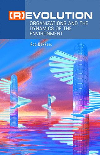 (R) Evolution: Organizations and the Dynamics of the Environment