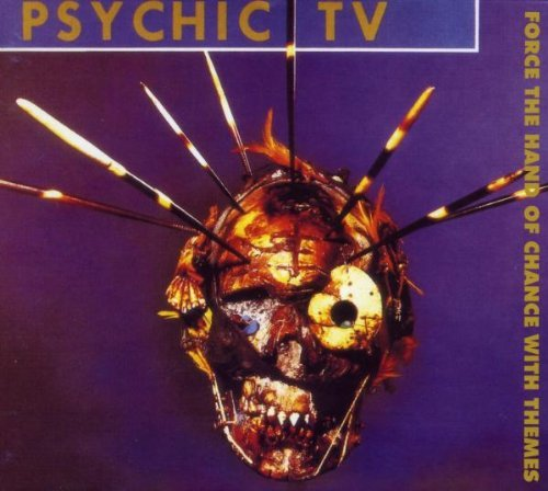 Force the Hand of Chance By Psychic TV (2010-11-17)
