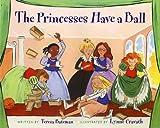 The Princesses Have a Ball, Teresa Bateman, 0807566284
