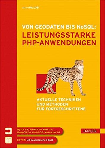 Von Geodaten bis NoSQL: Leistungsstarke PHP-Anwendungen: Aktuelle Techniken und Methoden für Fortgeschrittene Gebundenes Buch – 6. September 2012 Arno Hollosi 3446429956 Programmiersprachen MongoDB