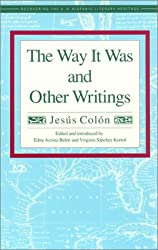 The Way It Was and Other Writings (Recovering the Us Hispanic Literary Heritage)