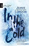In the Cold, Jeanie London, 0373836767