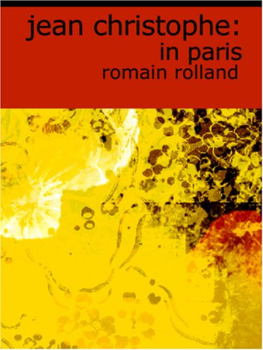 Jean Christophe: in Paris: The Market-Place, Antoinette, The House pdf epub