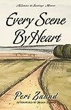 Every Scene By Heart: A Camino de Santiago Memoir