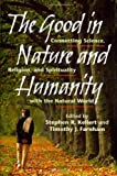Image of The Good in Nature and Humanity: Connecting Science, Religion, and Spirituality with the Natural World