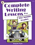 Complete Writing Lessons For The Middle Grades (Kids