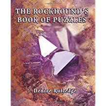 The Rockhound's Book of Puzzles: Puzzles for Those Who Love Rocks