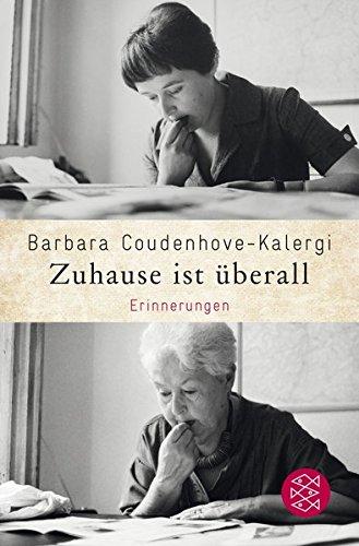 Zuhause ist überall: Erinnerungen Taschenbuch – 10. Dezember 2015 Barbara Coudenhove-Kalergi FISCHER Taschenbuch 3596033470 Belletristik / Biographien