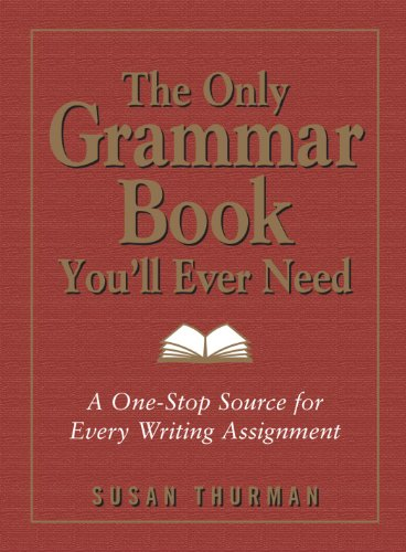 Pdf Reference The Only Grammar Book You'll Ever Need: A One-Stop Source for Every Writing Assignment