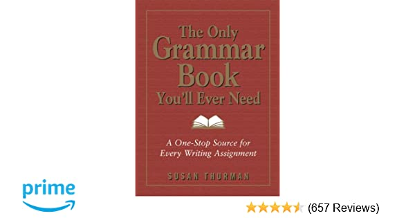 Amazoncom The Only Grammar Book Youll Ever Need A One Stop