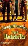 The Bachelor Tax, Carolyn Davidson, 0373290969
