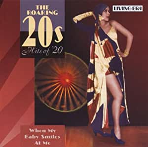 The Roaring 20's Hits of '20: When My Baby Smiles at Me