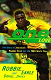 img - for One Love: The Story of Jamaica's Reggae Boyz and the 1998 World Cup book / textbook / text book