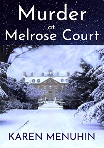 Murder at Melrose Court: A 1920s Country House Murder (Heathcliff Lennox Book 1)