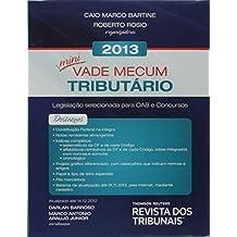 Mini Vade Mecum Tributario 2013: Legislacao Selecionada Para Oab e Concursos