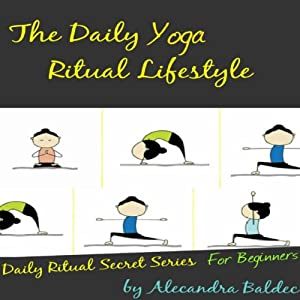 The Daily Yoga Ritual Lifestyle Audiobook