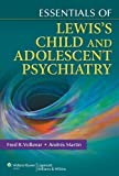 img - for Essentials of Lewis's Child and Adolescent Psychiatry by Fred R. Volkmar (Jun 14 2011) book / textbook / text book