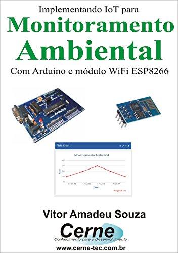 Implementando IoT para Monitoramento Ambiental Com Arduino e módulo WiFI ESP8266