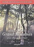 Sur les chemins du Grand Meaulnes avec Alain-Fournier : Guide de voyage littéraire