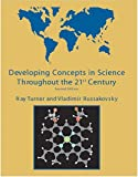 Developing Concepts in Science Throughout the 21st Century, Turner, Raymond E. and Russakovsky, Vladimir, 0757513018