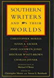 Southern Writers and Their Worlds, Susan A. Eacker, Anne Goodwyn Jones, Bertram Wyatt-Brown, Charles Joyner, 0807122742