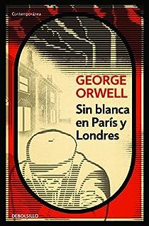 Sin blanca en París y Londres par Orwell