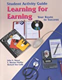 Learning for Earning : Your Route to Success, Wanat, John A. and Van Gulik, Richard, 156637460X